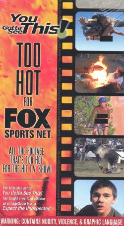 You Gotta See This! Too Hot for Fox Sports Net