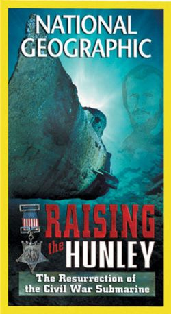 National Geographic: Raising the Hunley - The Resurrection of a Civil War Legend