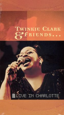 Twinkie Clark and Friends: Live in Charlotte