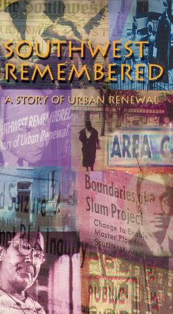 Southwest Remembered: A Story of Urban Renewal