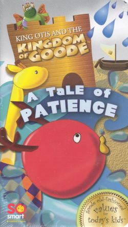 King Otis and the Kingdom of Goode: Phoose's Tale of Patience