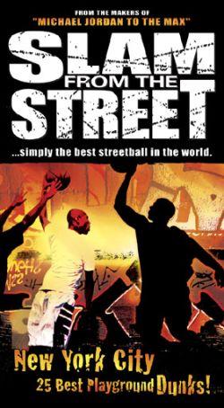 Slam From the Street, Vol. 3: New York City - 25 Best Playground Dunks
