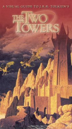 Two Towers: A Visual Guide to J.R.R. Tolkien's Two Towers