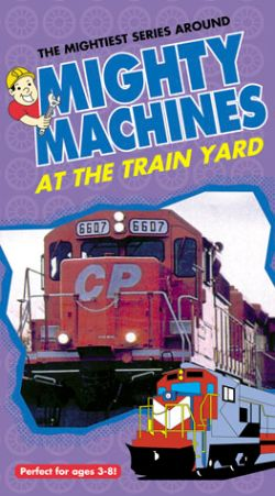 Mighty Machines: At the Train Yard (2001) - Wendy Loten | Synopsis, Characteristics, Moods ...
