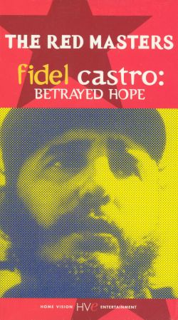 The Red Masters, Vol. 2: Fidel Castro - Betrayed Hope