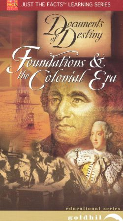 Just the Facts: Documents of Destiny - Foundations and the Colonial Era