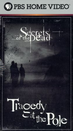 Secrets of the Dead: Tragedy at the Pole