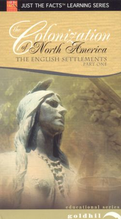 Just the Facts: The Colonization of North America - The English Settlements, Pt. 1
