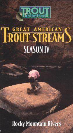 Great American Trout Streams, Season IV: Rocky Mountain Rivers