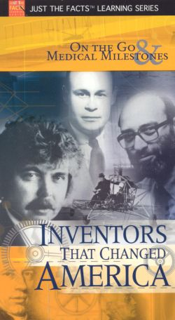 Just the Facts: Inventors That Changed America - On the Go & Medical Milestones