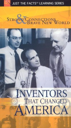 Just the Facts: Inventors That Changed Amercia - Strong Connections & Brave New World