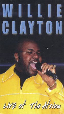 Willie Clayton: Live at the Atrium