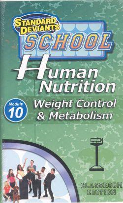 Standard Deviants School: Human Nutrition, Module 10 - Weight Control & Metabolism
