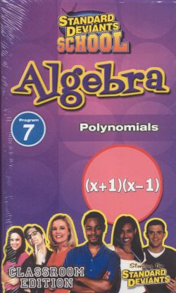 Standard Deviants School: Algebra, Program 7 - Polynomials