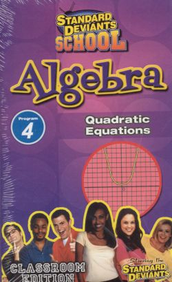 Standard Deviants School: Algebra, Program 4 - Quadratic Equations