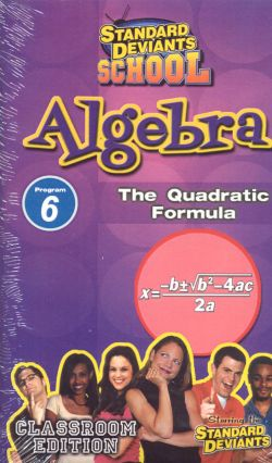 Standard Deviants School: Algebra, Program 6 - The Quadratic Formula