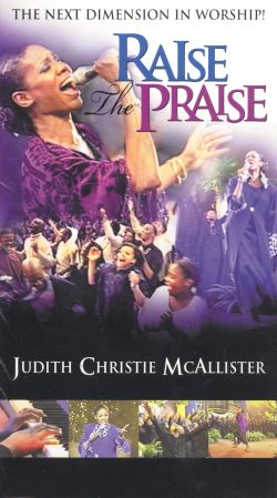 Judith Christie McAllister: Raise the Praise