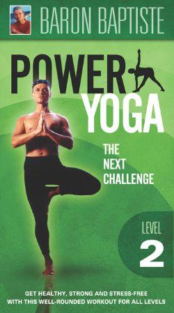 Baron Baptiste: Power Yoga, Level 2 - The Next Challenge