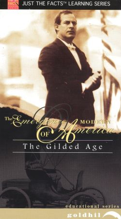 Just the Facts: The Emergence of Modern America - The Gilded Age