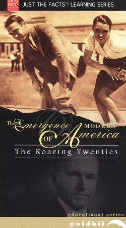 Just the Facts: The Emergence of Modern America - The Roaring Twenties