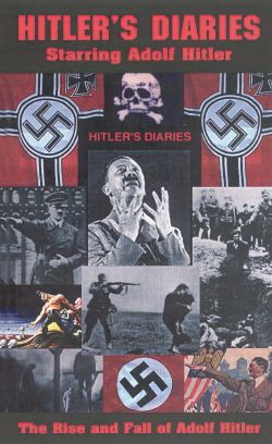 Hitler's Diaries: The Rise and Fall of Adolf Hitler