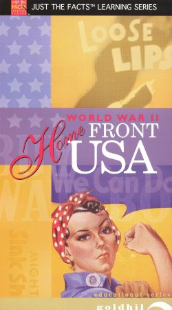 Just the Facts: World War II - Home Front U.S.A.