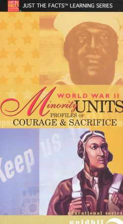 Just the Facts: World War II - Minority Units, Profiles in Courage