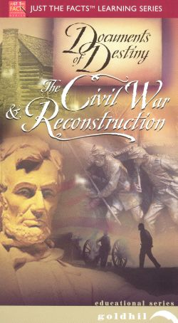 Just the Facts: Documents of Destiny - The Civil War & Reconstruction