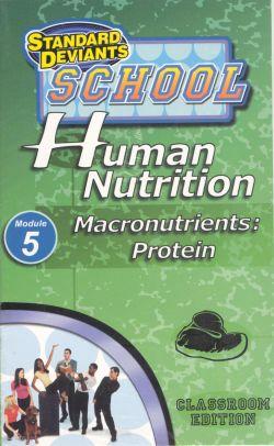Standard Deviants School: Human Nutrition, Module 5 - Macronutrients (Protein)