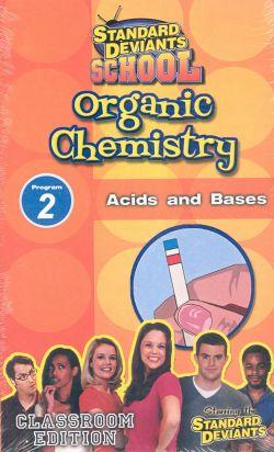Standard Deviants School: Organic Chemistry, Program 2 - Acids and Bases