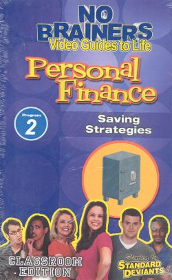 Standard Deviants School: No-Brainers on Personal Finance, Program 2 - Saving Strategies