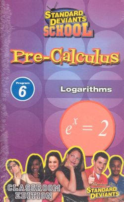 Standard Deviants School: Pre-Calculus, Program 6 - Logarithims