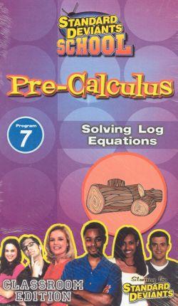 Standard Deviants School: Pre-Calculus, Program 7 - Solving Log Equations