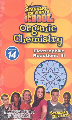 Standard Deviants School: Organic Chemistry, Program 14 - Electrophilic Reactions III