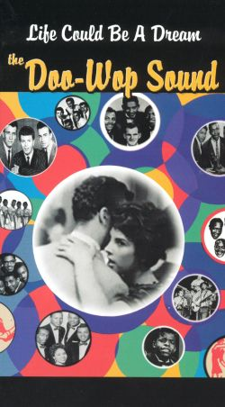Life Could Be a Dream: The Doo Wop Sound