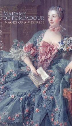 Madame de Pompadour: Images of a Mistress