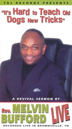 Rev. Melvin Bufford: It's Hard to Teach Old Dogs New Tricks