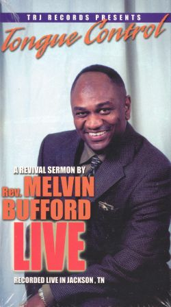 Rev. Melvin Bufford: Tongue Control - A Revival Sermon Live