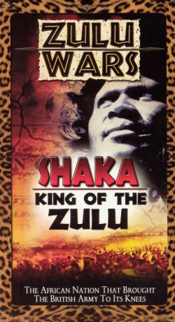 Zulu Wars: Shaka - King of the Zulu