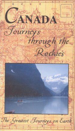 Greatest Journeys on Earth: Canada - Journeys Through the Rockies