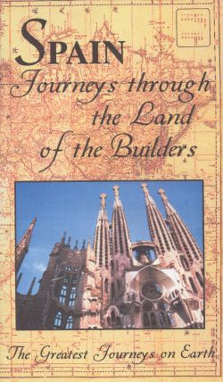 Greatest Journeys on Earth: Spain - Journeys Through the Land of the Builders