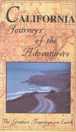 Greatest Journeys on Earth: California - Journeys of the Adventurers