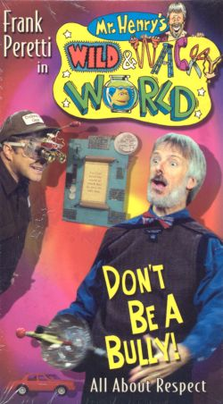 Mr. Henry's Wild and Wacky World: Don't Be a Bully