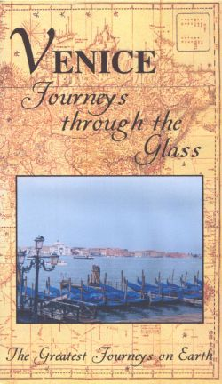 Greatest Journeys on Earth: Venice - Journeys Through the Glass