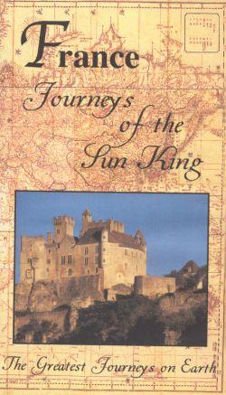 Greatest Journeys on Earth: France - Journeys of the Sun King