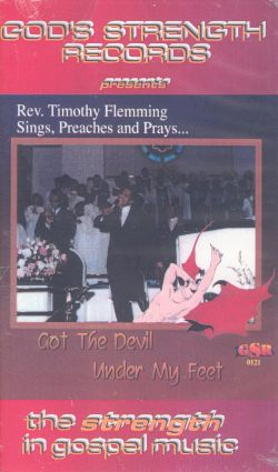 Rev. Timothy Fleming: Got the Devil Under My Feet