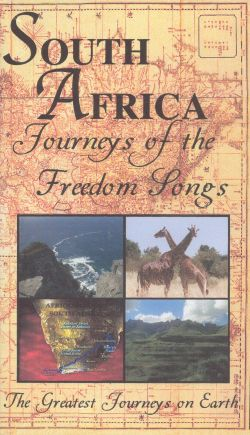 Greatest Journeys on Earth: South Africa - Journeys of the Freedom Songs