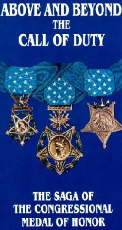Above and Beyond the Call of Duty: The Saga of the Congressional Medal of Honor