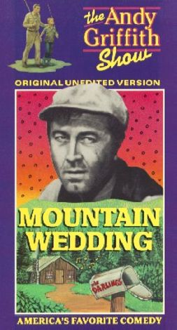 The Andy Griffith Show : Mountain Wedding