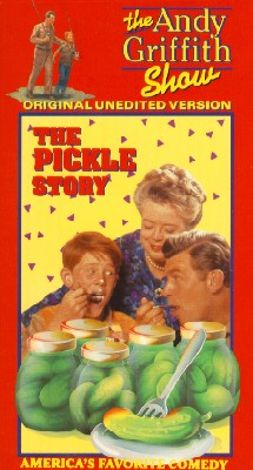 The Andy Griffith Show : The Pickle Story
